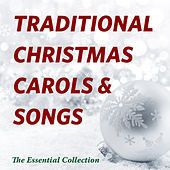 Traditional Christmas Carols & Songs - The Essential Collection by Various Artists