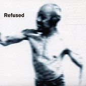 Songs To Fan The Flames Of Discontent by Refused