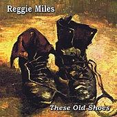 These Old Shoes by Reggie Miles