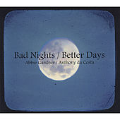 Bad Nights/Better Days by Abbie Gardner