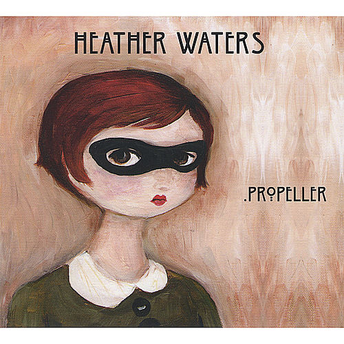 Propeller by Heather Waters