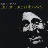 Out On Luke's Highway by Mark Brine