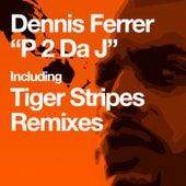 P 2 Da J by Dennis Ferrer