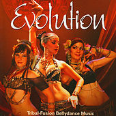Evolution: Tribal Fusion Belly Dance Music by Various Artists