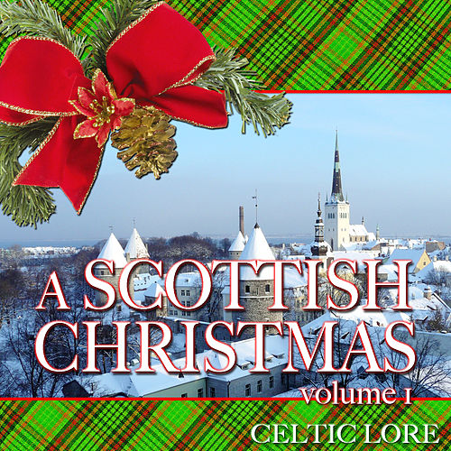 A Scottish Christmas Vol 1 by Celtic Lore