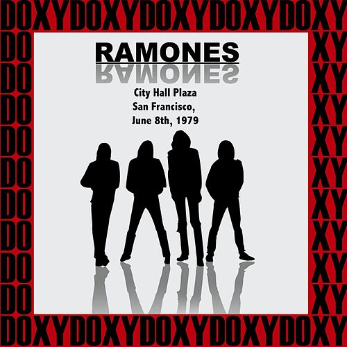 City Hall Plaza San Francisco, California, June 8th, 1979 (Doxy Collection, Remastered, Live on Fm Broadcasting) von The Ramones