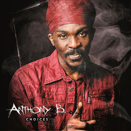 Anthony B : Choices von Anthony B