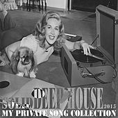 Solid Deep House 2015 (My Private Song Collection) by Various Artists