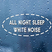 All Night Sleep White Noise by Various Artists