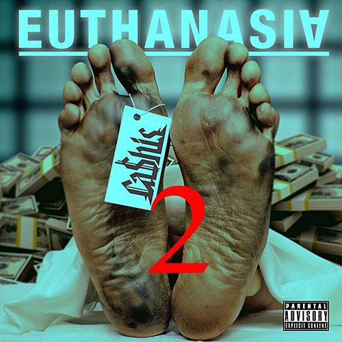 Euthanasia 2 by Ca$his