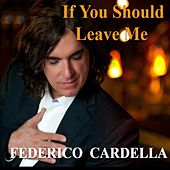 If You Should Leave Me by Federico