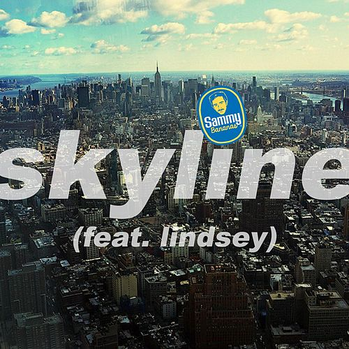 Skyline (feat. Lindsey) by Sammy Bananas