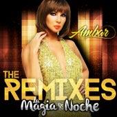 La Magia de la Noche (The Remixes) by Ambar