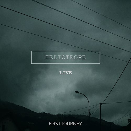 First Journey (Live) by Heliotrope