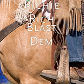 Blast Dem by Richie Rich