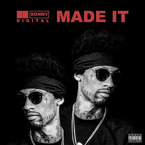 Made It by Sonny Digital