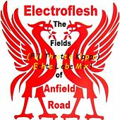 The Fields of Anfield Road (Full Throttle Kloppo Echte Liebe Mix) by Electroflesh