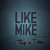 This Is Dan... by Like Mike
