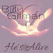 He's Alive by Billy Gilman