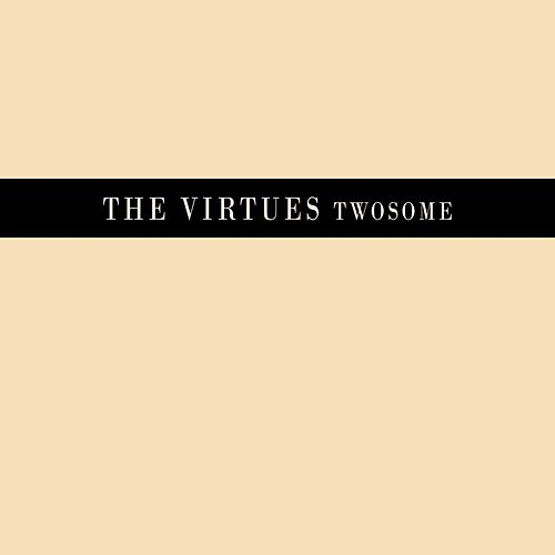 Twosome by The Virtues