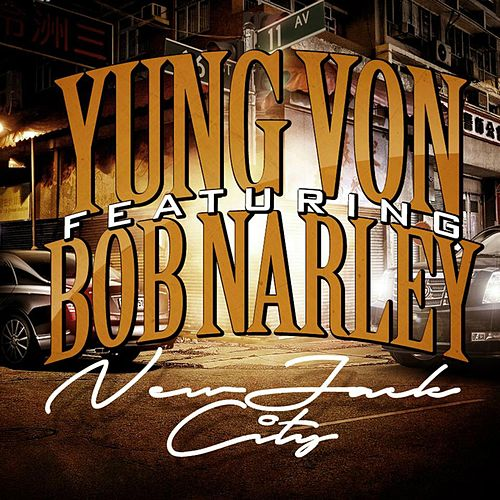 New Jack City (feat. Bob Narley) by Yung Von
