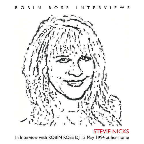 In Interview With Robin Ross DJ by Stevie Nicks