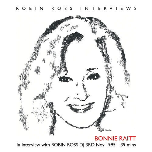 In Interview with Robin Ross DJ by Bonnie Raitt
