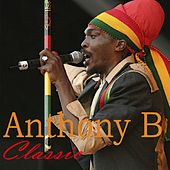 Anthony B : Classic by Anthony B