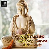 Solitudes Exploring Nature Whit Music by Various Artists