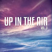 Up In The Air, Vol. 3 by Various Artists
