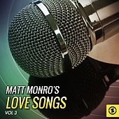 Matt Monro's Love Songs, Vol. 3 by Matt Monro