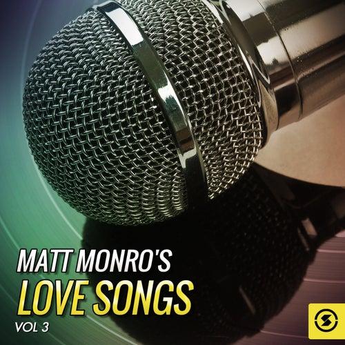 Matt Monro's Love Songs, Vol. 3 by Matt Monro