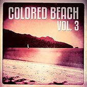 Colored Beach, Vol. 3 (Mix of smooth & relaxing beats ) by Various Artists