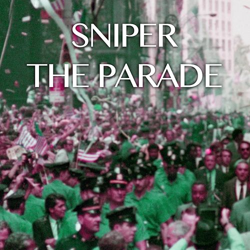The Parade by Sniper