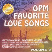 OPM Favorite Love Songs,  Vol. 3 by Various Artists