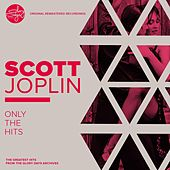 Only The Hits! by Scott Joplin