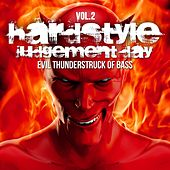 Hardstyle Judgement Day, Vol. 2 (Evil Thunderstruck of Bass) by Various Artists
