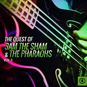 The Quest of Sam the Sham & the Pharaohs, Vol. 3 by Sam The Sham & The Pharaohs