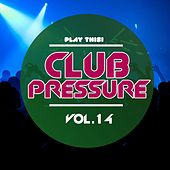 Club Pressure, Vol. 14 (The Progressive and Clubsound Collection) by Various Artists