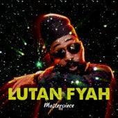 Lutan Fyah : Masterpiece by Lutan Fyah