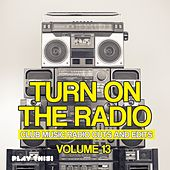 Turn on the Radio, Vol. 13 - Club Music Radio Cuts and Edits by Various Artists