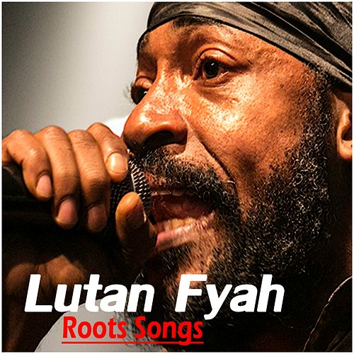 Roots Songs by Lutan Fyah