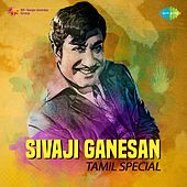Sivaji Ganesan - Tamil Special by Various Artists