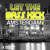 Let the Bass Kick in Amsterdam 2015 by Various Artists