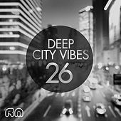 Deep City Vibes, Vol. 26 by Various Artists