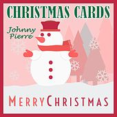 Christmas Cards by Johnny Pierre