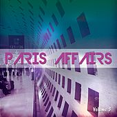 Paris Affairs, Vol. 3 (Selection Of Finest French Lounge Grooves) by Various Artists