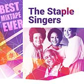 Best Mixtape Ever: The Staple Singers von The Staple Singers