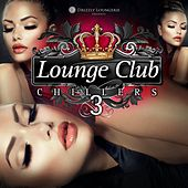 Lounge Club Chillers, Vol. 3 by Various Artists
