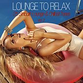 Lounge to Relax, Vol. 2 - 25 Smooth Lounge & Chillout Tunes by Various Artists